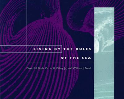 Living by the Rules of the Sea - Bush, David M., and Pilkey, Orrin H., and Neal, William J.
