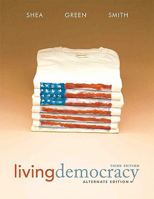 Living Democracy - Shea, Daniel M, and Green, Joanne Connor, and Smith, Christopher E