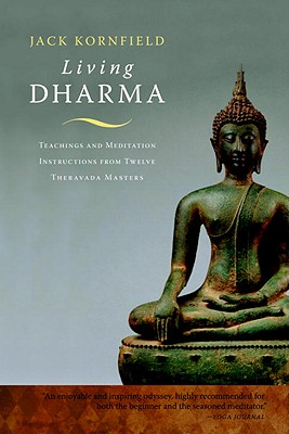 Living Dharma: Teachings and Meditation Instructions from Twelve Theravada Masters - Kornfield, Jack, PhD, and Dass, Ram (Foreword by), and Trungpa, Chogyam (Foreword by)