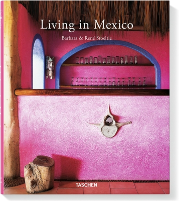Living in Mexico - Stoeltie, Barbara, and Taschen, Angelika, Dr. (Editor)