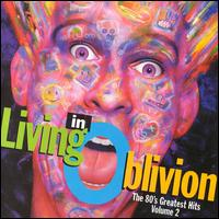Living in Oblivion: The 80's Greatest Hits, Vol. 2 - Various Artists