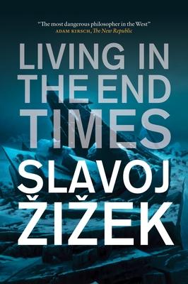 Living in the End Times - I Ek, Slavoj, and Zizek, Slavoj