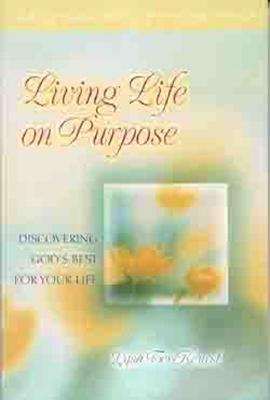 Living Life on Purpose: Discovering God's Best for Your Life - TerKeurst, Lysa