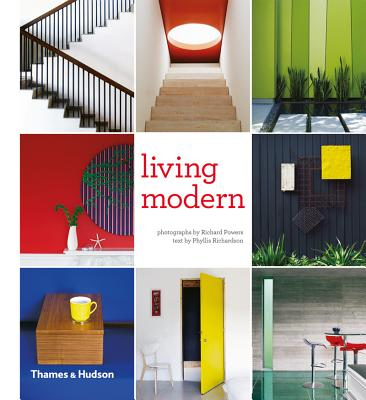 Living Modern: The Sourcebook of Contemporary Interiors - Powers, Richard, and Richardson, Phyllis