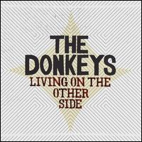 Living on the Other Side - The Donkeys