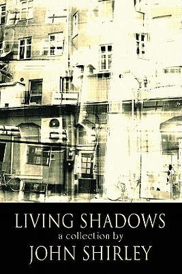 Living Shadows: Stories: New and Preowned - Shirley, John
