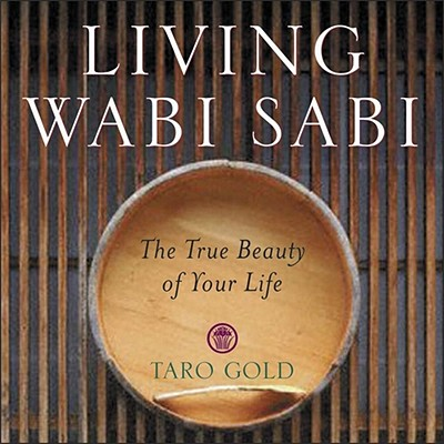 Living Wabi Sabi: The True Beauty of Your Life - Gold, Taro