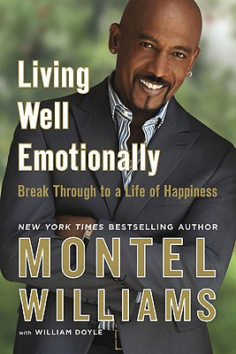 Living Well Emotionally: Break Through to a Life of Happiness - Williams, Montel, and Doyle, William