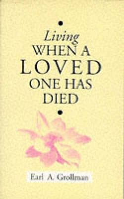 Living When a Loved One Has Died - Grollman, Earl A.