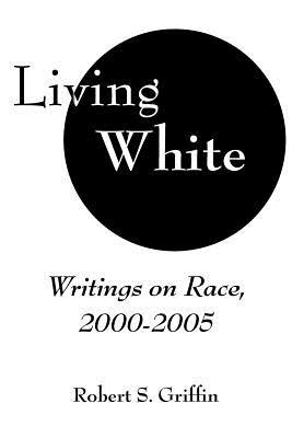 Living White - Griffin, Robert S