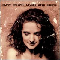 Living With Ghosts - Patty Griffin
