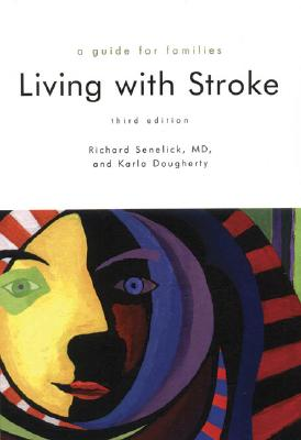 Living with Stroke: A Guide for Families - Senelick, Richard C
