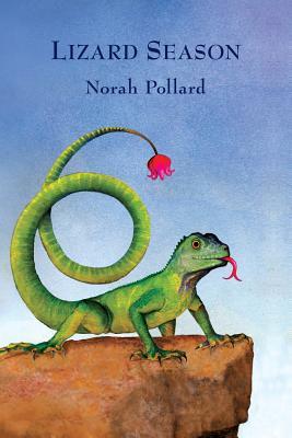 Lizard Season - Pollard, Norah
