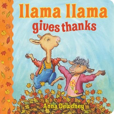Llama Llama Gives Thanks - Dewdney, Anna
