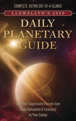 Llewellyn's 2020 Daily Planetary Guide: Complete Astrology At-A-Glance - Publications, Llewellyn