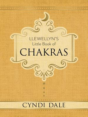 Llewellyn's Little Book of Chakras - Dale, Cyndi