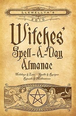 Llewellyn's Witches' Spell-A-Day Almanac - Llewellyn (Creator)