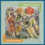 Llorenç Balsach: Visions grotesques