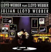 Lloyd Webber Plays Lloyd Webber - Julian Lloyd Webber