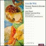 Lluís del Milà: Fantasies, Pavanes & Gallardes