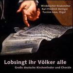 Lobsingt ihr Völker alle: Große deutsche Kirchenlieder und Choräle