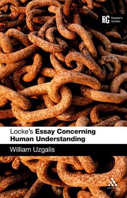 Locke's 'essay Concerning Human Understanding': A Reader's Guide - Uzgalis, William