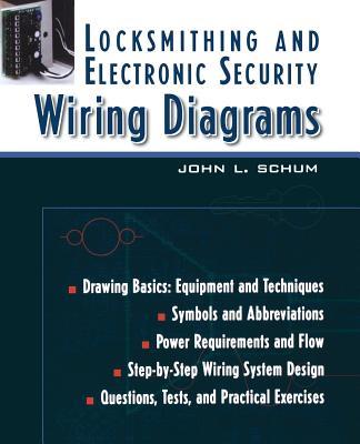 Locksmithing and Electronic Security Wiring Diagrams - Schum, John L