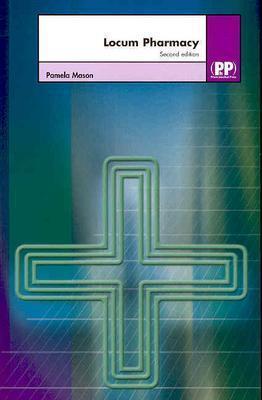 Locum Pharmacy: A Survival Guide - Mason, Pamela