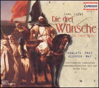 Loewe: Die drei Wünsche - Astrid Weber (vocals); Florian Prey (vocals); Frank Wörner (vocals); Franz Hawlata (vocals); Hermine May (vocals);...