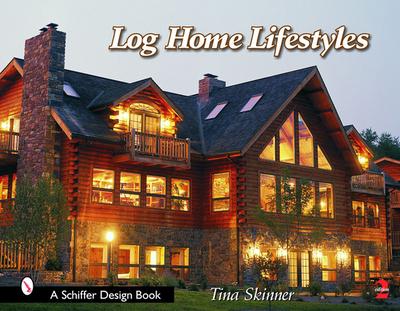 Log Home Lifestyles - Skinner, Tina