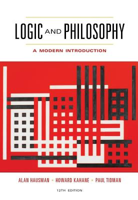 Logic and Philosophy: A Modern Introduction - Hausman, Alan