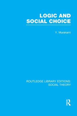 Logic and Social Choice - Murakami, Yasusuke