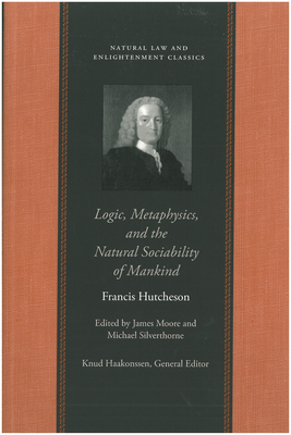 Logic, Metaphysics, and the Natural Sociability of Mankind - Hutcheson, Francis