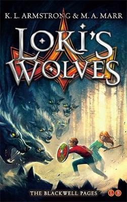Loki's Wolves - Armstrong, K. L., and Marr, M. A.