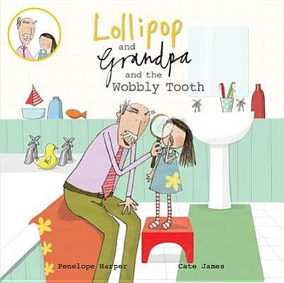 Lollipop and Grandpa and the Wobbly Tooth - Harper, Penelope