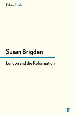 London and the Reformation - Brigden, Susan