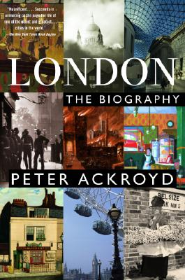London: The Biography - Ackroyd, Peter