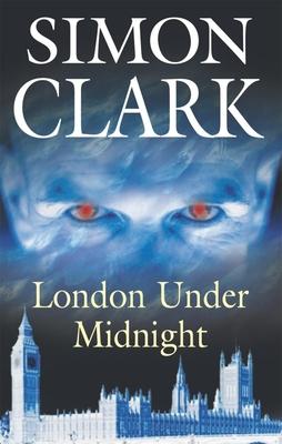 London Under Midnight - Clark, Simon
