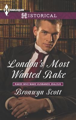 London's Most Wanted Rake - Scott, Bronwyn