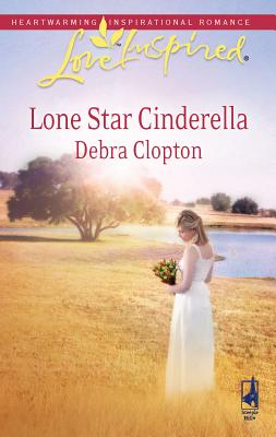 Lone Star Cinderella - Clopton, Debra
