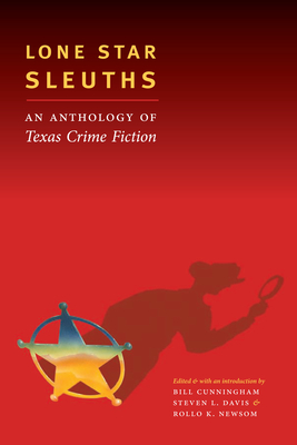 Lone Star Sleuths: An Anthology of Texas Crime Fiction - Cunningham, Bill (Editor)