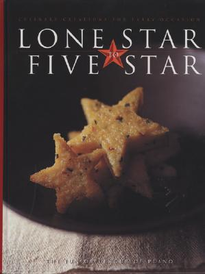Lone Star to Five Star - The Junior League of Plano, Inc, and Favorite, Recipes Press (Producer), and Junior League of Plano, Texas (Compiled by)
