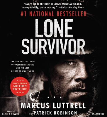 Lone Survivor: The Eyewitness Account of Operation Redwing and the Lost Heroes of Seal Team 10 - Luttrell, Marcus, and Robinson, Patrick, and Collins, Kevin T (Read by)