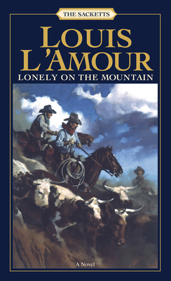 Lonely on the Mountain: The Sacketts - L'Amour, Louis
