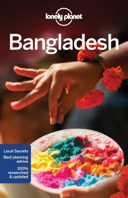 Lonely Planet Bangladesh - Lonely Planet, and Clammer, Paul, and Mahapatra, Anirban
