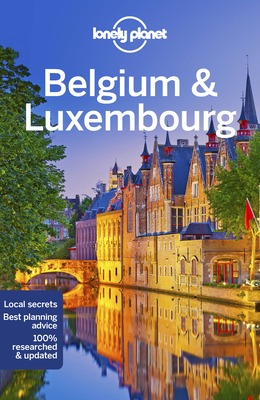 Lonely Planet Belgium & Luxembourg - Lonely Planet, and Elliott, Mark, and Le Nevez, Catherine