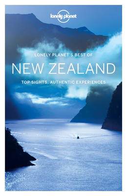 Lonely Planet Best of New Zealand - Lonely Planet, and Rawlings-Way, Charles, and Atkinson, Brett