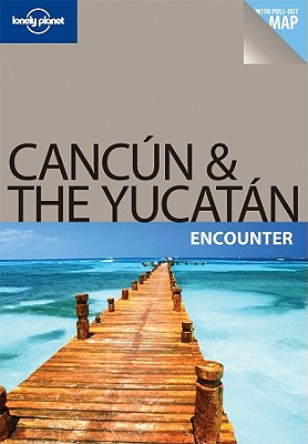 Lonely Planet Cancun & the Yucatan - Benchwick, Greg