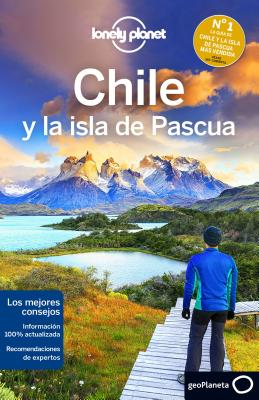 Lonely Planet Chile y La Isla de Pascua - Lonely Planet, and McCarthy, Carolyn, and Benchwick, Greg
