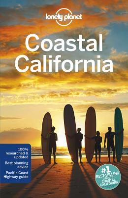 Lonely Planet Coastal California - Lonely Planet, and Benson, Sara, and Bender, Andrew